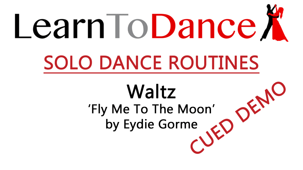 Text detailing the video is our Solo Waltz Dance Routine to Fly Me To The Moon by Eydie Gorme