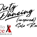 Dirty Dancing inspired solo routine text with a Learn To Dance logo. A slide for our beginner YouTube video lesson.