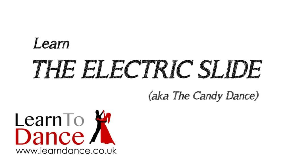 The Electric Slide (aka The Candy Dance) text with Learn To Dance logo on a white background