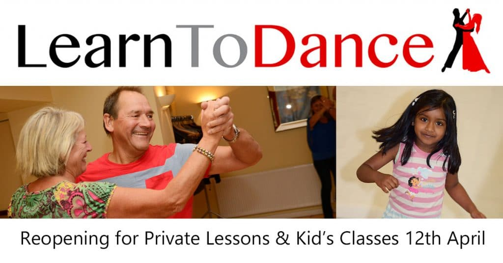 Learn To Dance logo, smiling dance couple, kid dancing and text stating reopening for private lessons and kid's classes from 12th April