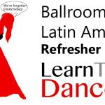 Ballroom Refresher Classes text with black and red silhouette of dancers asking for help with dancing and Learn To Dance logo