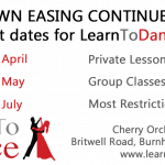 Details of dance school restriction easing dates. Step 2 12th April Private Lessons, Step 3 17th May Group Classes, Step 4 19th July most restrictions lifted? At the bottom is the Learn To Dance logo, address and website www.learndance.co.uk